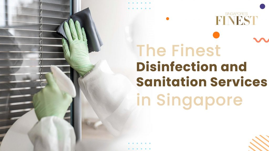 Finest Disinfection and Sanitation Services in Singapore