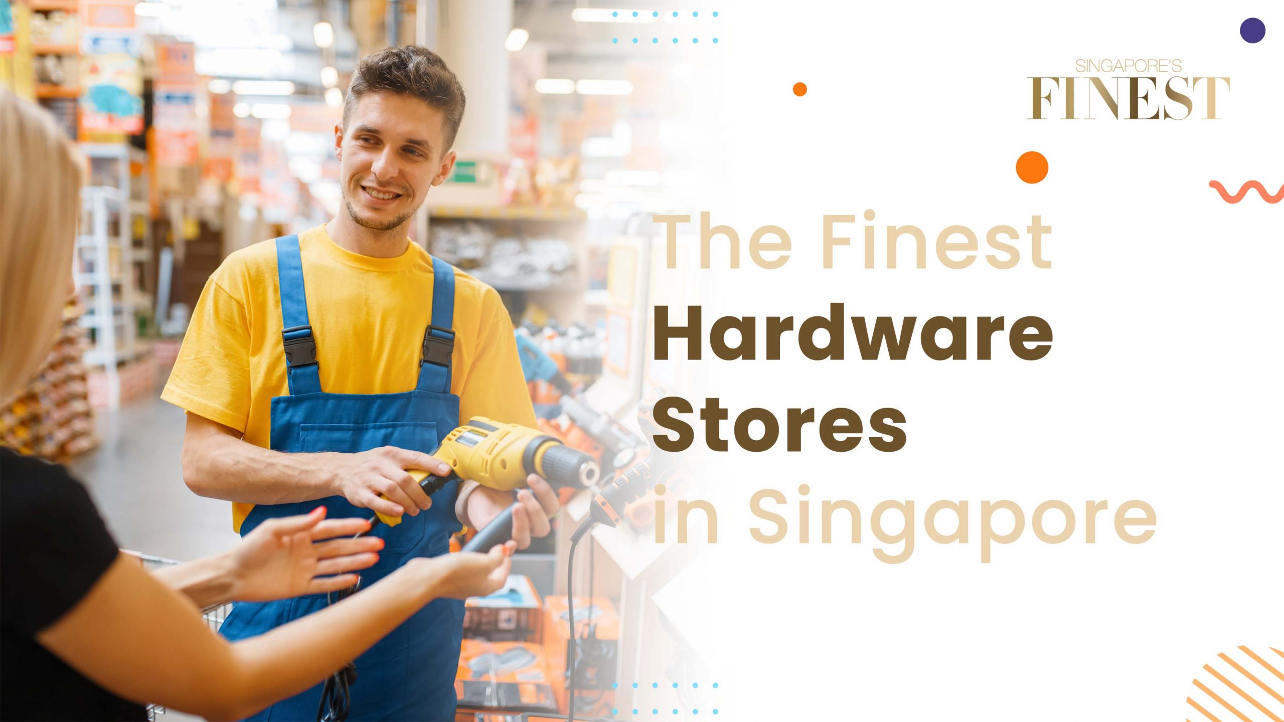 Finest Hardware Stores in Singapore